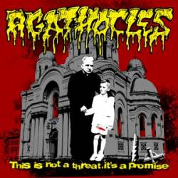 Agathocles : This Is Not a Threat, It's a Promise